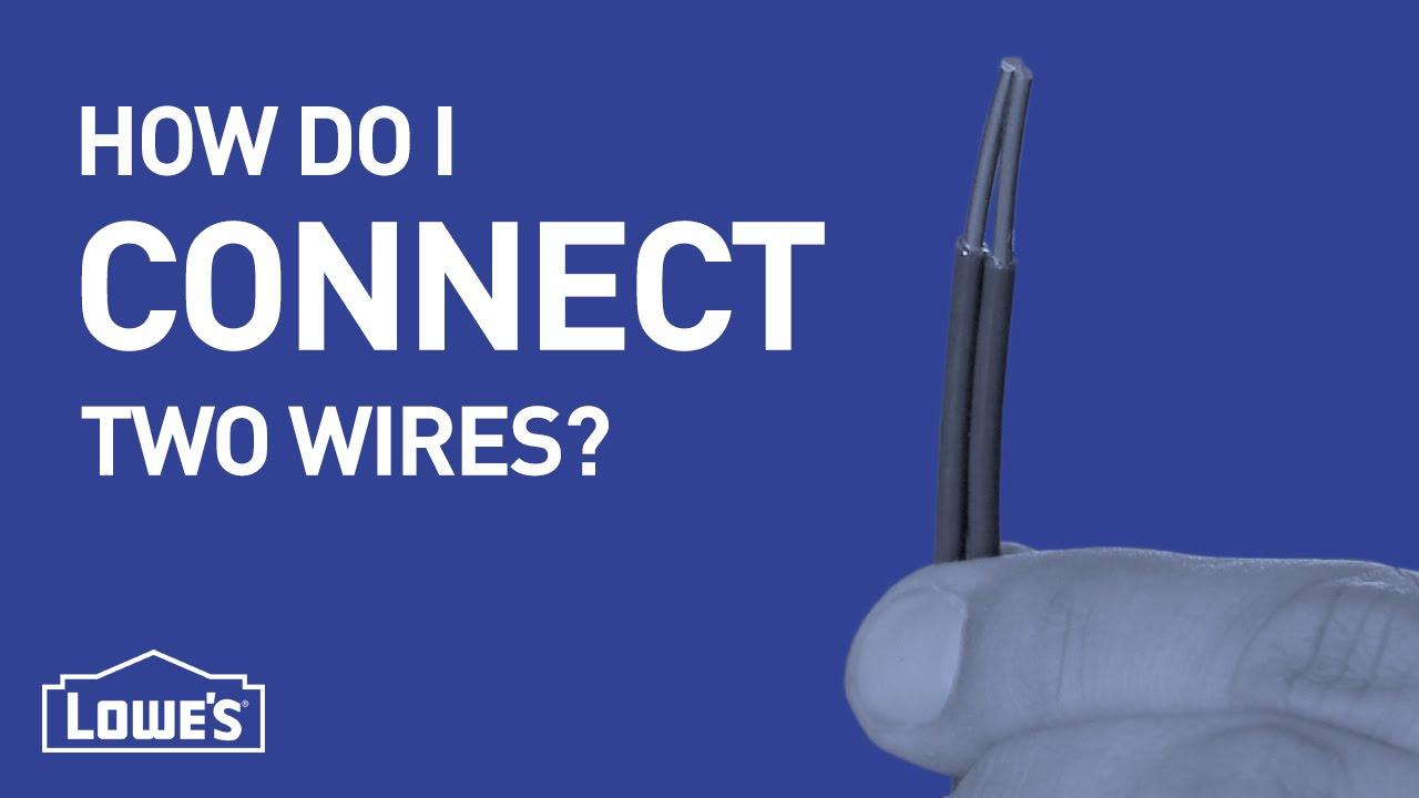 How Do I Connect Two Wires? | DIY Basics - YouTube