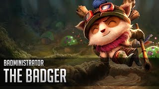 Repeat youtube video Badministrator - The Badger (Teemo Tribute) #TeemoTuesday