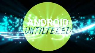 Welcome To Android Unfiltered!
