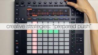 "Creative Strategies with Push 2: ""Prepared Push"""