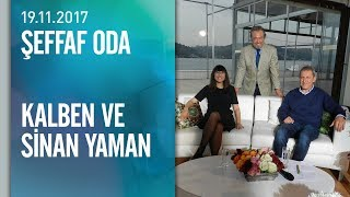 Kalben ve Sinan Yaman, Şeffaf Oda'ya konuk oldu - 19.11.2017 Pazar