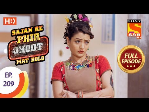 Sajan Re Phir Jhoot Mat Bolo – Ep 209 – Full Episode – 14th March, 2018