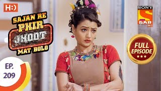 Sajan Re Phir Jhoot Mat Bolo - Ep 209 - Full Episode - 14th March, 2018