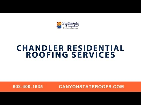 Chandler Residential Roofing Services With Canyon State
