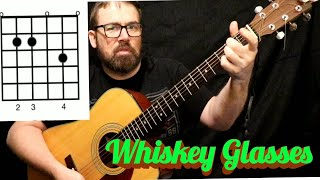 Whiskey Glasses - Guitar Lesson - Chords - How to play Video