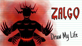 ZALGO | Draw My Life