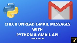 Check Unread Messages with Python and the Gmail API | #39 (Gmail API #2)