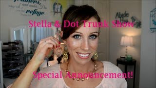 Friday Loves | Stella & Dot Trunk Show & Announcements!!