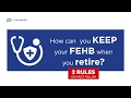 How can you KEEP your FEHB when you retire?