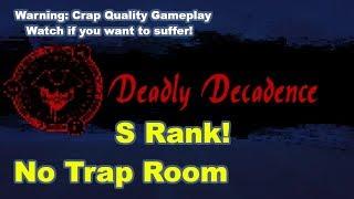 Dark Deception - Deadly Decadence S Rank Gameplay | No Trap Room/ Deaths (WARNING: CRAPPY QUALITY)
