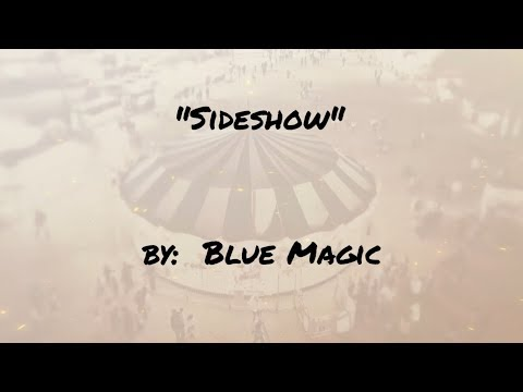 SIDESHOW (w/lyrics)  ~  Blue Magic
