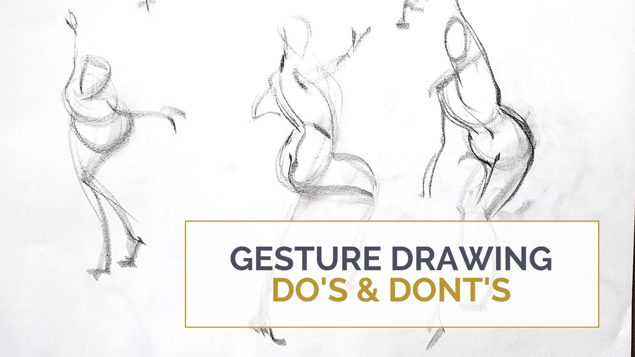Gesture Drawing Do's and Don'ts