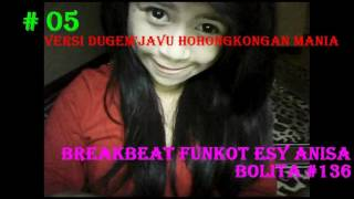 BREAKBEAT FUNKOT (05) 2016 DUGEM HONGKONG MANIA MIX Esy ANISA Ebolld™