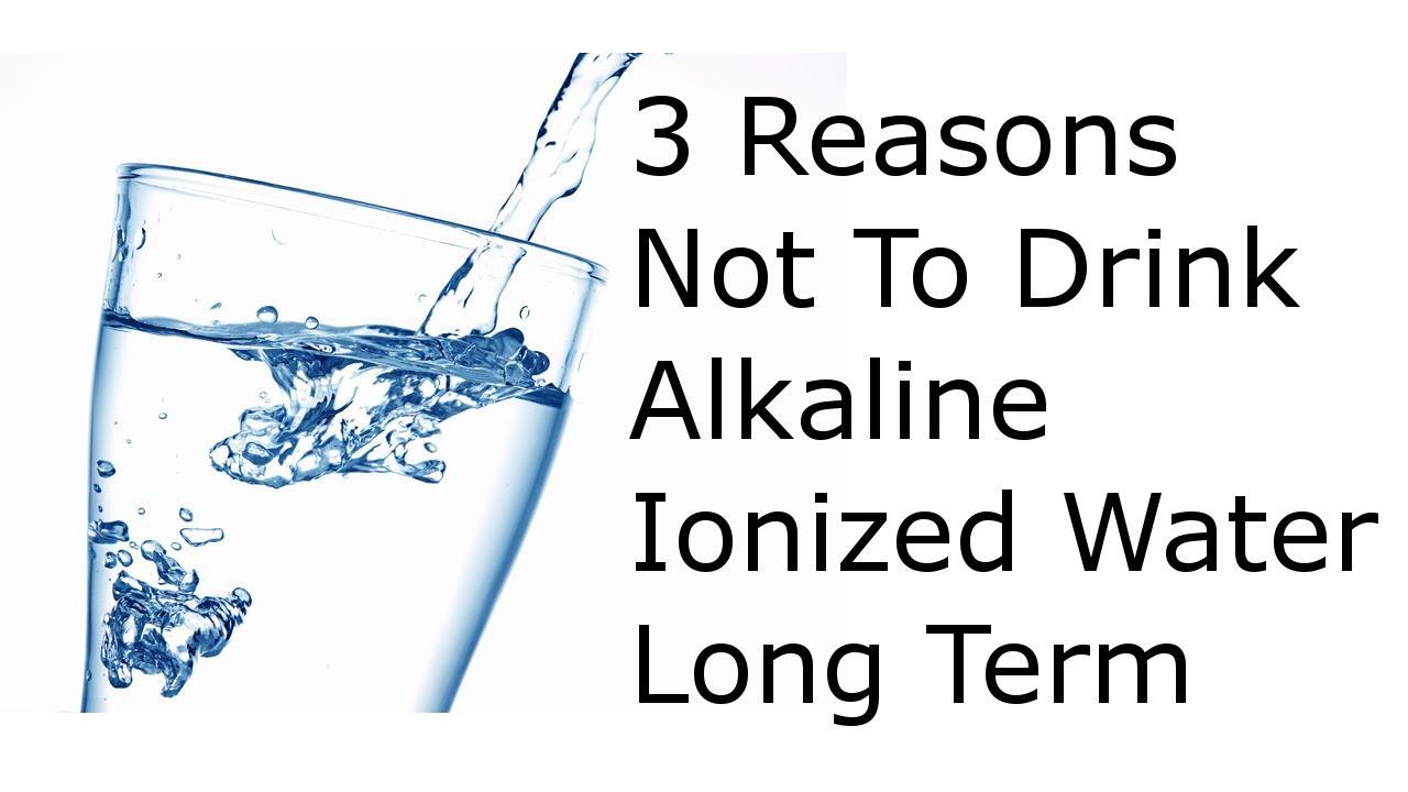 Don T Drink Ionized Water