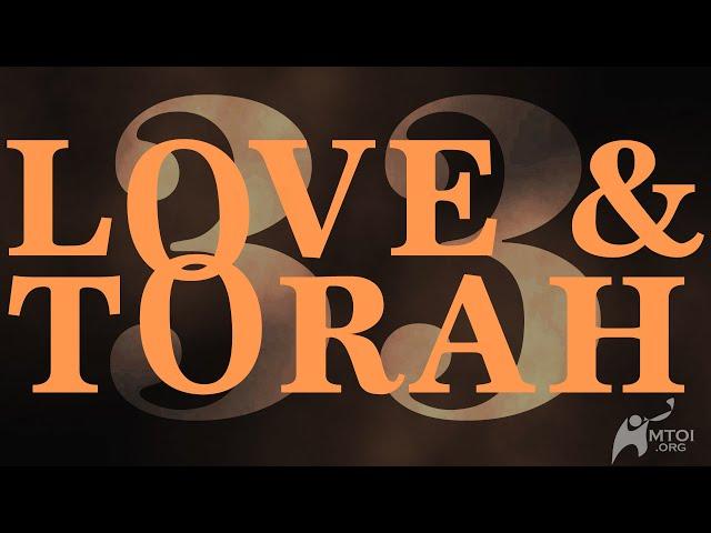 Love and Torah | Part 33