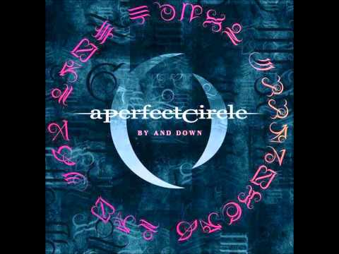 A Perfect Circle - By and Down (Studio)