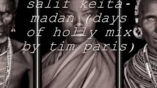 salif keita - madan (days of holly salif mix by tim paris)