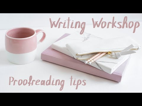 Proofreading tips - A Writer's Workshop Video