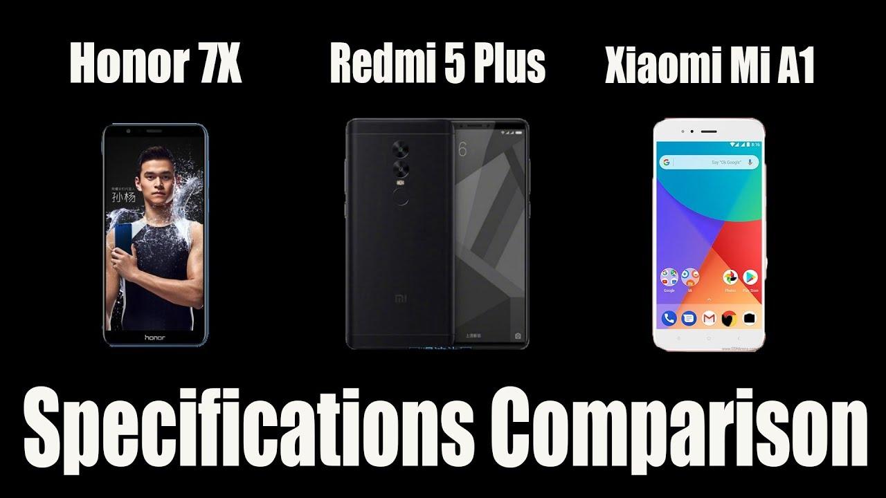 Honor 7x Vs Redmi 5 Plus Vs Xiaomi Mi A1 Comparison Youtube