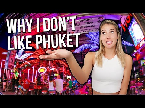 PHUKET THAILAND - Why I don't like it here