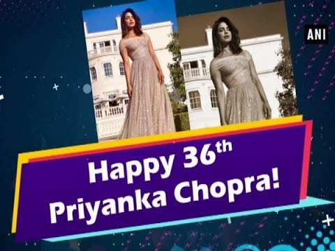 Priyanka Chopra turns 36! - #Bollywood News