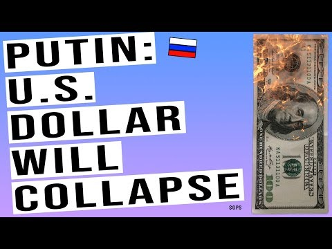 "PUTlN: ""U.S. Dollar Will Collapse Soon."" Will U.S. Global Dominance Disappear?"