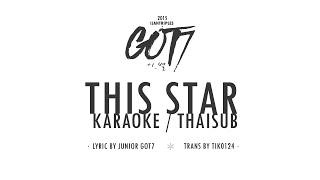 [KARAOKE/THAISUB] GOT7 - THIS STAR (이.별) MP3