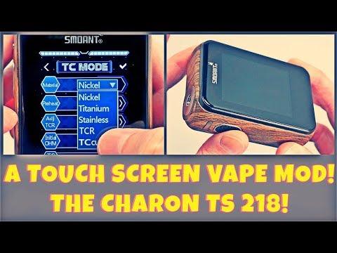 Vaping The SMOANT Charon TS 218! A Beautiful Touch Screen Vape Mod!