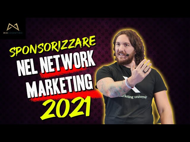 Come sponsorizzare nel NETWORK MARKETING nel 2021