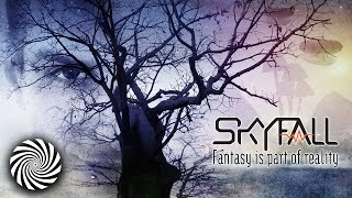 Skyfall - Fantasy is Part of Reality