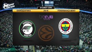 22.02.2019 Darüşşafaka-Fenerbahçe Beko Maçı Hangi Kanalda Saat Kaçta? Bein Sports 3 Canlı İzle