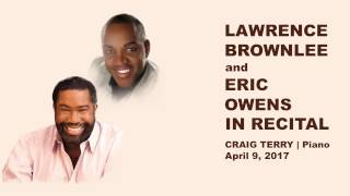 Pianist Craig Terry Invites you to the Lawrence Brownlee & Eric Owens Recital on April 9!