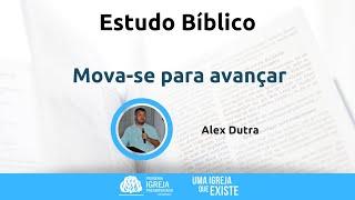 Mova-se para avançar | Alex Dutra