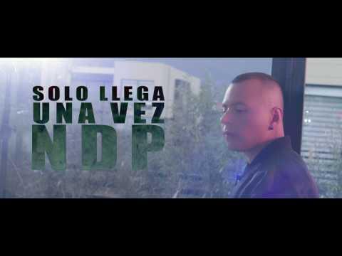 NDP - Solo Llega una Vez (VIDEO OFICIAL)