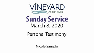 Personal Testimony Nicole Sample   Vineyard at the River 2020 March 8