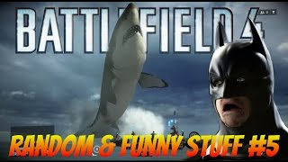 Battlefield 4 Random & Funny Moments #5 (Earthquake, Flying corpses)