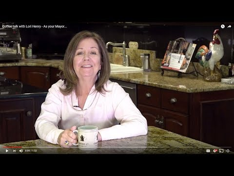 Coffee talk with Lori Henry - As your Mayor...