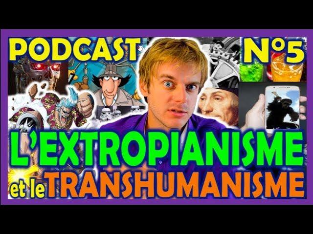 L'extropianisme, c'est quoi ? - SIMPLE PODCAST - Extropie et Transhumanisme - Pod n°5 🎙