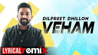 Veham (Lyrical Remix) | Dilpreet Dhillon Ft Aamber Dhillon | DJ Sunny Qadian | New Songs 2020