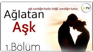 Ağlatan Aşk 1.Bölüm  Gerçək Eşq Hekayəsi (Türkçə) 2020