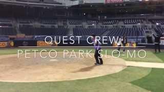 Quest Crew PetCo Park SLOMO!