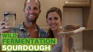 Wild Fermentation E2 | How to Make Sourdough Bread