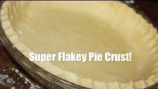 Super Flakey Pie Crust!