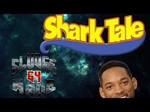Shark Tale: Will Smith Needs Money- Sludgewave 64