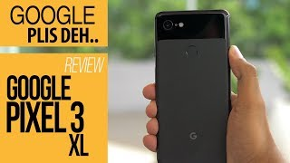 GOOGLE PIXEL 3 XL REVIEW - INDONESIA