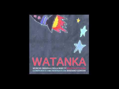 Stefano Lentini: Watanka! (Braccialtetti Rossi)
