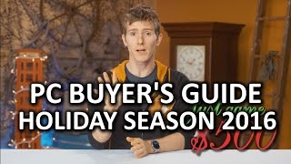 Game | Build the Perfect Gaming PC Holiday Buyer s Guide 2016 | Build the Perfect Gaming PC Holiday Buyer s Guide 2016