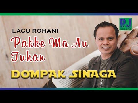 LAGU ROHANI TERBARU  DOMPAK SINAGA - PAKKE MA AU TUHAN (Official Music Video) [HD]