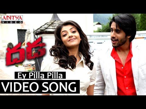 Ey Pilla Pilla Video Song - Dhada Video Songs - Naga Chaitanya, Kajal Aggarwal