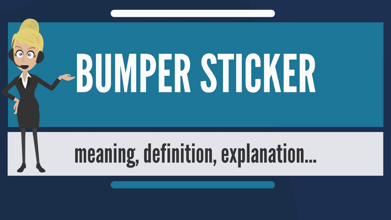 What Is Bumper Sticker What Does Bumper Sticker Mean Bumper